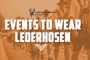 Events to Wear Lederhosen