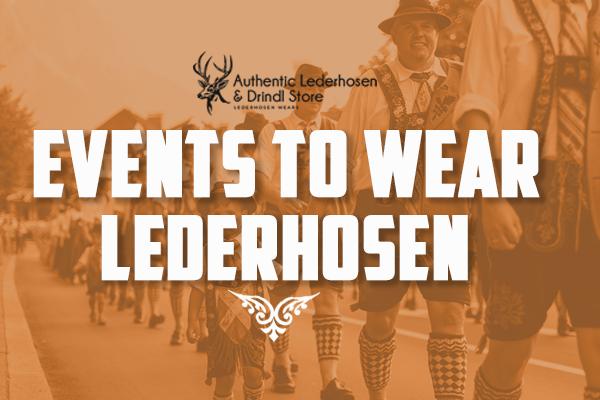 Events to Wear Lederhosen