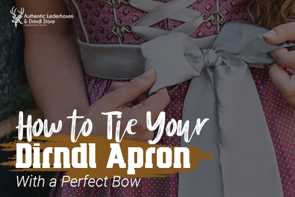 How To Tie Your Dirndl Apron With Perfect Bow?